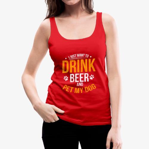 Drink Beer and Pet My Dog Beer Lover Gift Tshirt - Women's Premium Tank Top