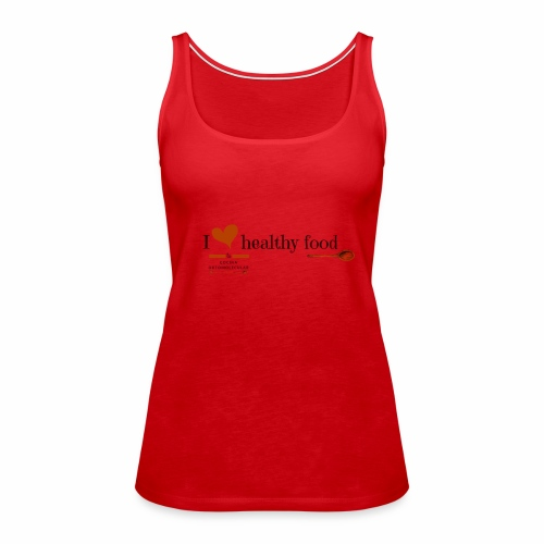 I love healthy food - Camiseta de tirantes premium mujer