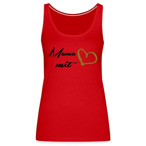 Mama mit Herz - Frauen Premium Tank Top