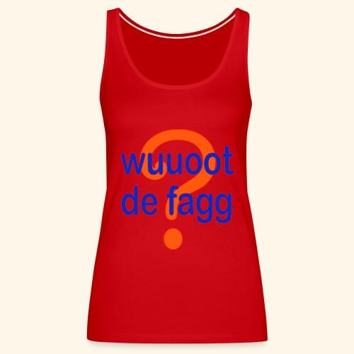 wuuoot de fagg? 002 (rot blau + rot orange) - Frauen Premium Tank Top