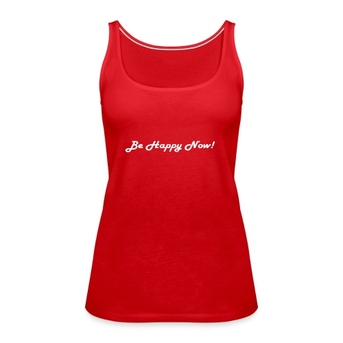 Be Happy Now Mindful Zen T-Shirt - Frauen Premium Tank Top