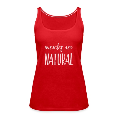 Daniela Elia Design - Miracles are natural - Frauen Premium Tank Top