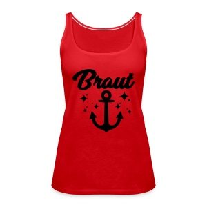 Braut - JGA T-Shirt - JGA Shirt - Braut T-Shirt - Frauen Premium Tank Top