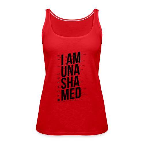 I am Unashamed Romans 1:16 Christian T Shirt - Women's Premium Tank Top