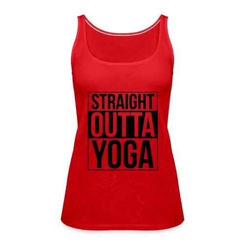 Straight Outta Yoga Design - Women's Premium Tank Top