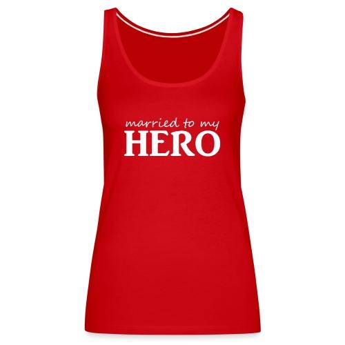 Married to my hero - Frauen Premium Tank Top