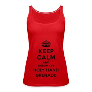 Kkeep Calm and throw thy Holy Hand Grenade - Frauen Premium Tank Top