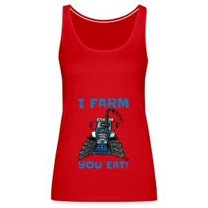 I farm you eat blauw - Vrouwen Premium tank top