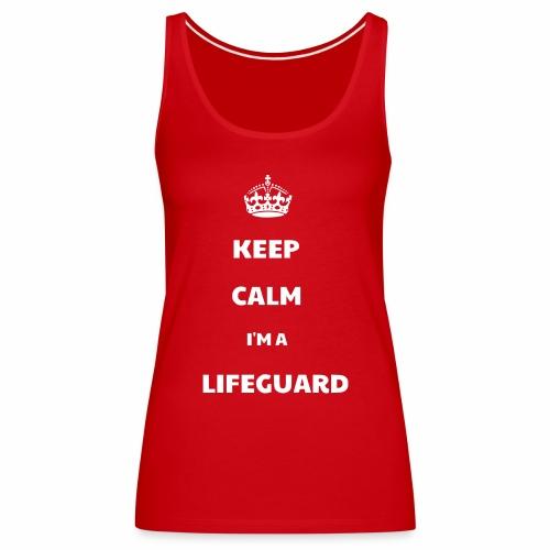 Keep Calm I'm a Lifeguard - Débardeur Premium Femme