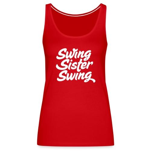 Swing Sister Swing - Vrouwen Premium tank top