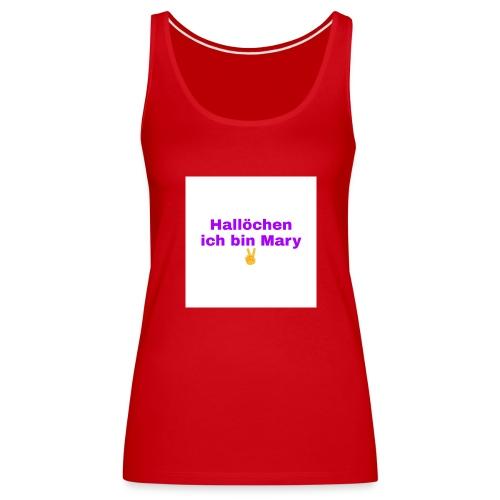 Hallöchen ich bin Mary Shirt - Frauen Premium Tank Top