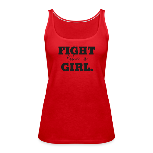 FIGHT like a GIRL - Frauen Premium Tank Top