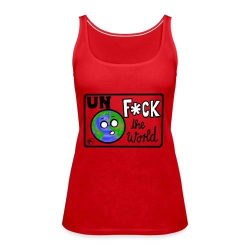 UNF*CK the World - Frauen Premium Tank Top