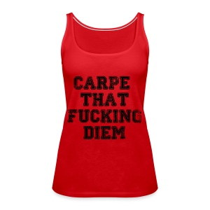 Carpe Dieam - Frauen Premium Tank Top