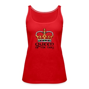Queen of the day - Frauen Premium Tank Top