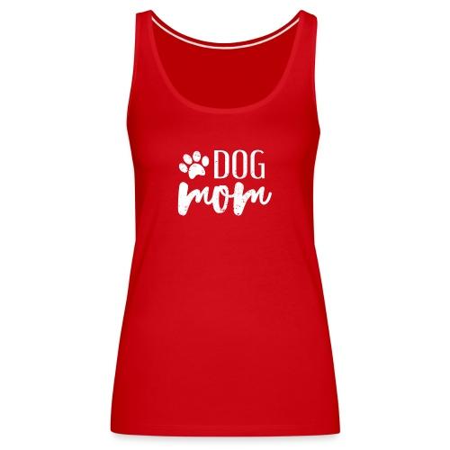 Dog Mom - Frauen Premium Tank Top