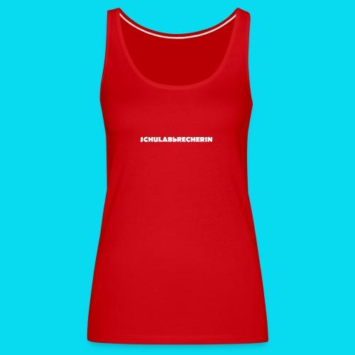 Schulabbrecherin - Frauen Premium Tank Top