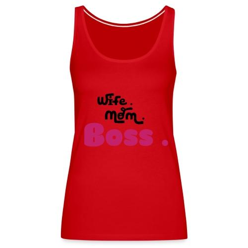 Ehefrau Mutter Boss - Frauen Premium Tank Top