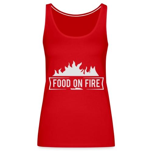 Food on Fire - Frauen Premium Tank Top