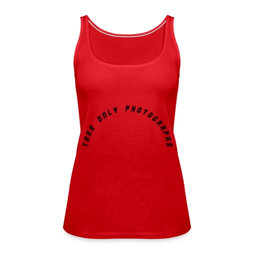 Take Only Photos - Women's Premium Tank Top