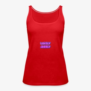 LOVELY JUBBLY - Women's Premium Tank Top
