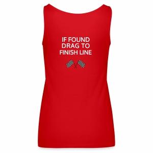 If found, drag to finish line - hardloopshirt - Vrouwen Premium tank top