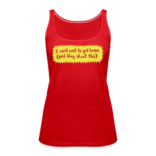 Blog about this - Women's Premium Tank Top