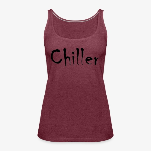 Chiller da real - Vrouwen Premium tank top