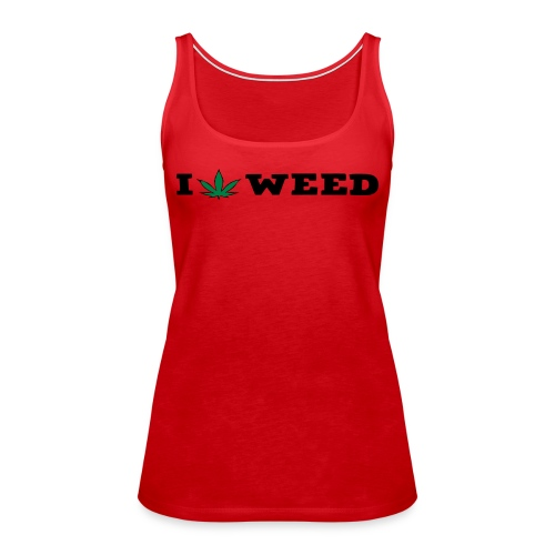 I LOVE WEED - Women's Premium Tank Top