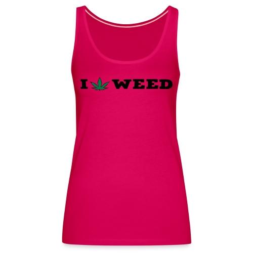 I LOVE WEED - Women's Premium Tank Top