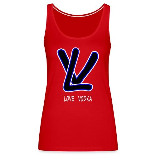 LOVE VODKA - Débardeur Premium Femme