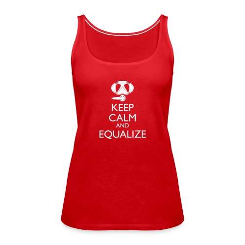 Keep calm and equalize - Frauen Premium Tank Top