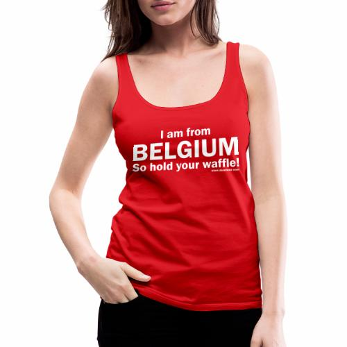 From Belgium - Vrouwen Premium tank top