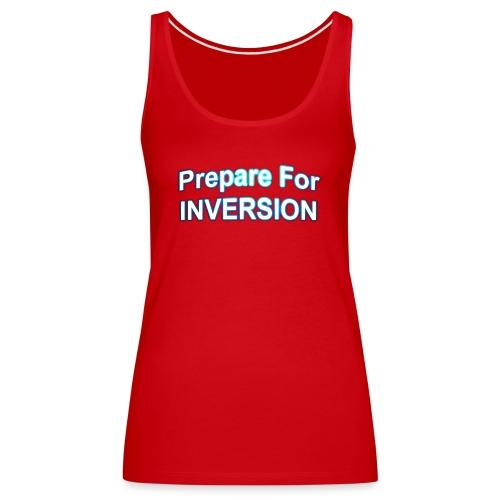 Prepare For Inversion - Women's Premium Tank Top