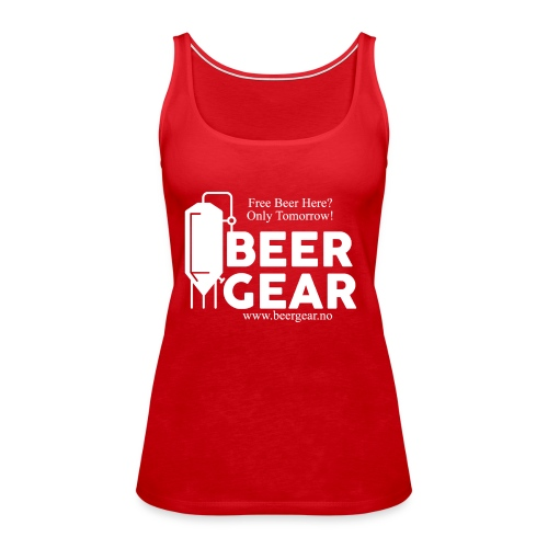 Beer Gear free Beer White - Premium singlet for kvinner