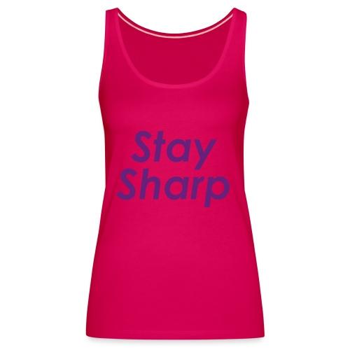 Stay Sharp - Canotta premium da donna
