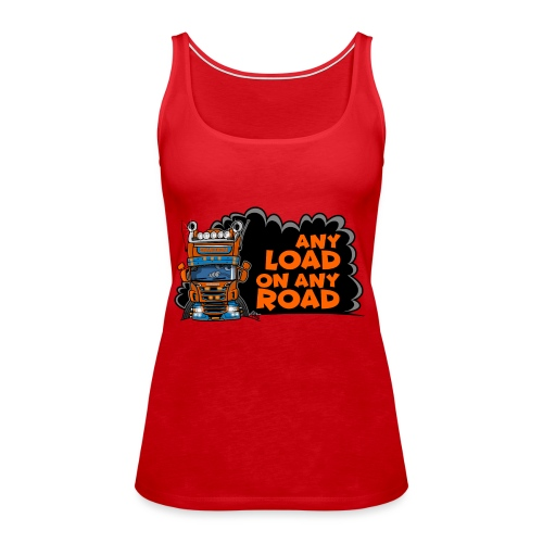 0323 any load on any road - Vrouwen Premium tank top