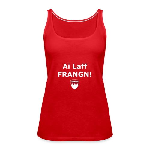 tshirt ff ailafffrangn - Frauen Premium Tank Top