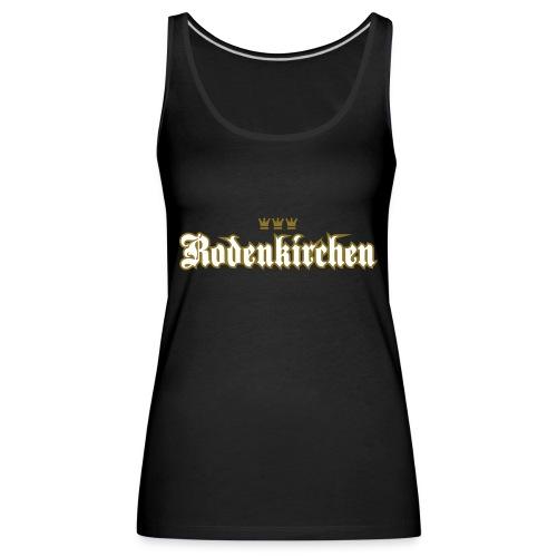 Rodenkirchen (kölsch Veedel) - Frauen Premium Tank Top