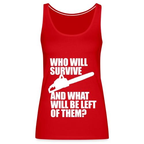 Who Will Survive? - Women's Premium Tank Top