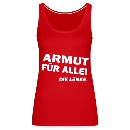 ARMUT FÜR ALLE! - Frauen Premium Tank Top