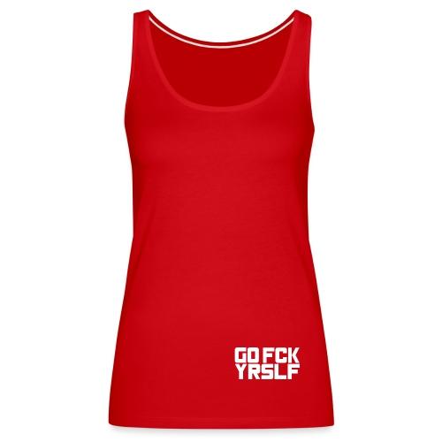 GFY - Go Fuck Yourself - Frauen Premium Tank Top