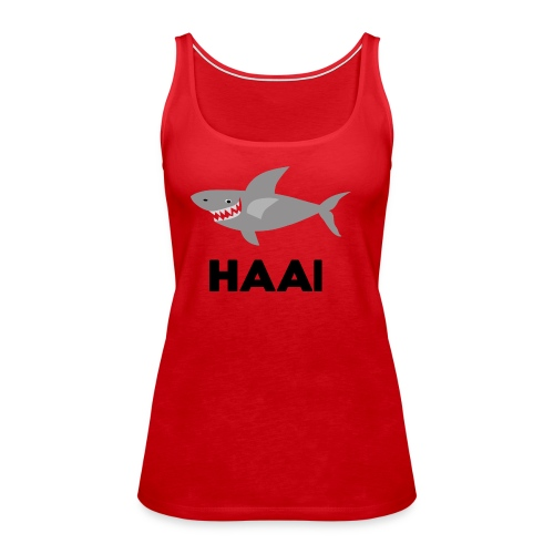 haai hallo hoi - Vrouwen Premium tank top