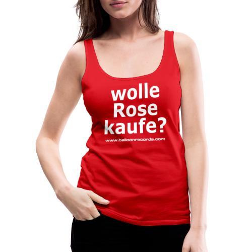 Wolle Rose Kaufe (weisse Schrift) - Frauen Premium Tank Top