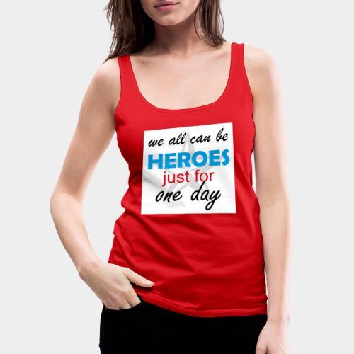 GHB Jeder kann ein Held sein 190320183w - Frauen Premium Tank Top