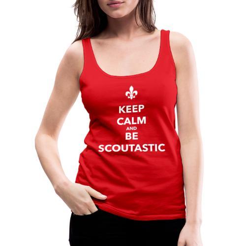 Keep calm and be scoutastic - Farbe frei wählbar - Frauen Premium Tank Top