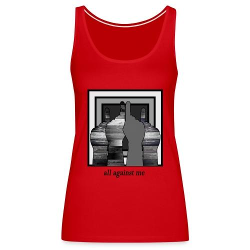 ALL AGAINST ME-2 - Camiseta de tirantes premium mujer
