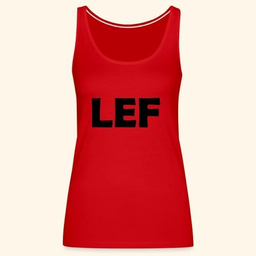 LEF - Vrouwen Premium tank top