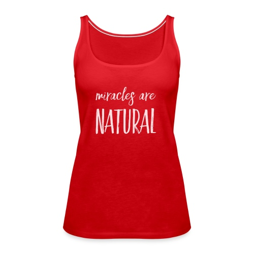 Daniela Elia Design - Miracles are natural - Frauen Premium Tank Top