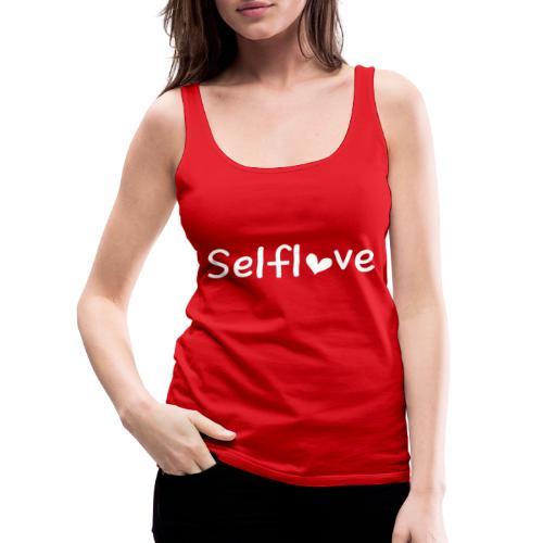 Selflove - Vrouwen Premium tank top
